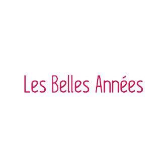 LES BELLES ANNEES